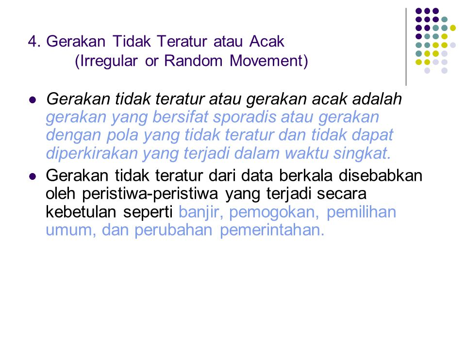 4. Gerakan Tidak Teratur atau Acak (Irregular or Random Movement)