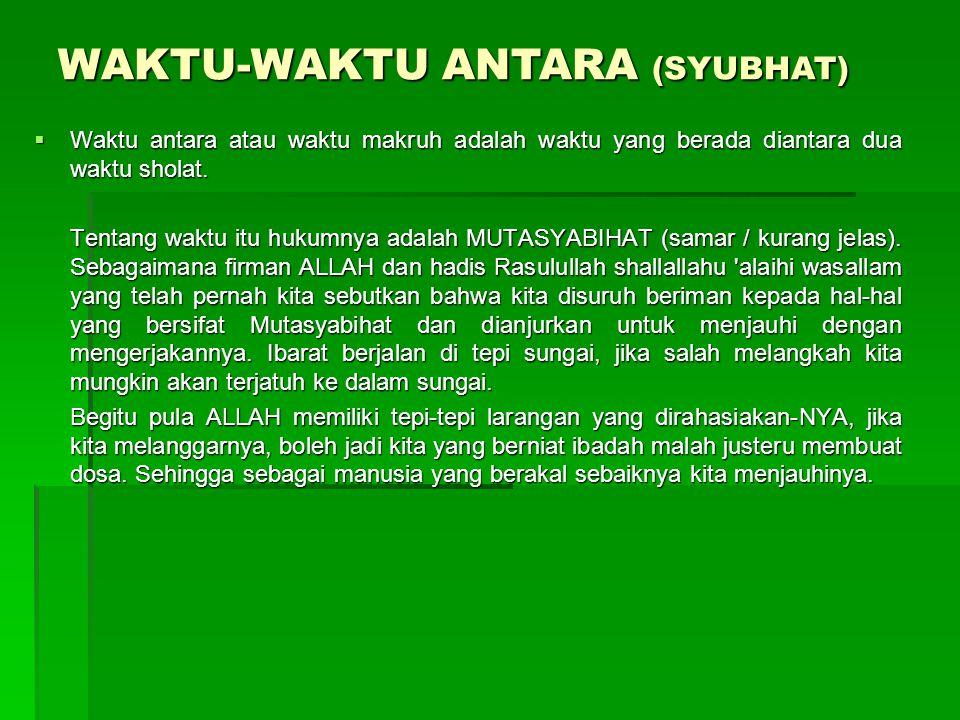 WAKTU-WAKTU ANTARA (SYUBHAT)