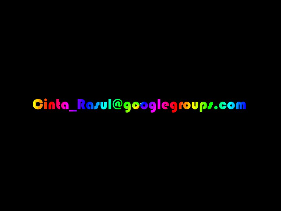 ` Cinta_Rasul@googlegroups.com