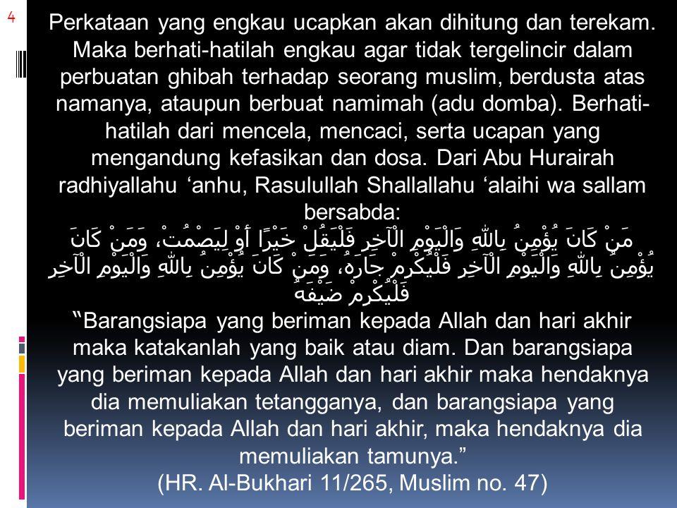 (HR. Al-Bukhari 11/265, Muslim no. 47)