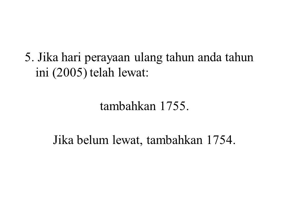 Jika belum lewat, tambahkan 1754.