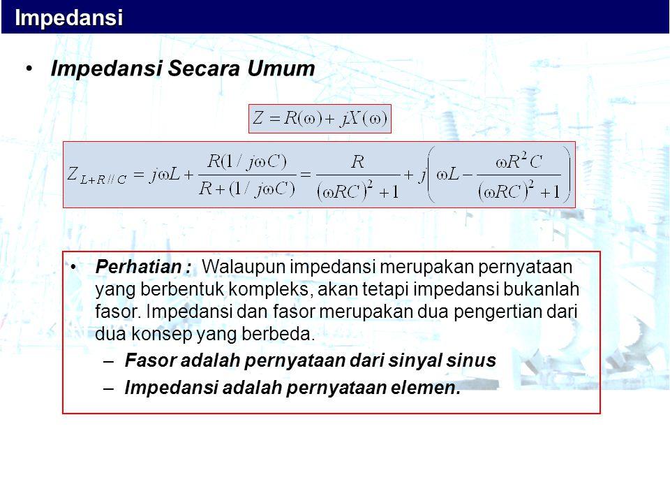 Impedansi Impedansi Secara Umum