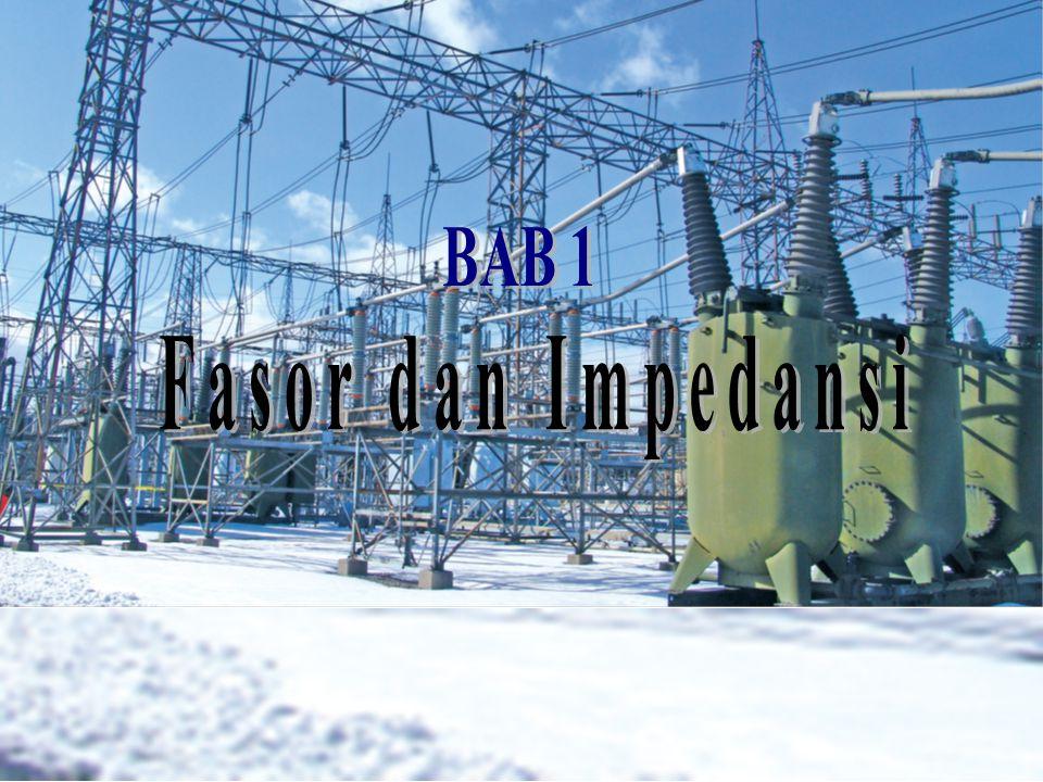 BAB 1 Fasor dan Impedansi