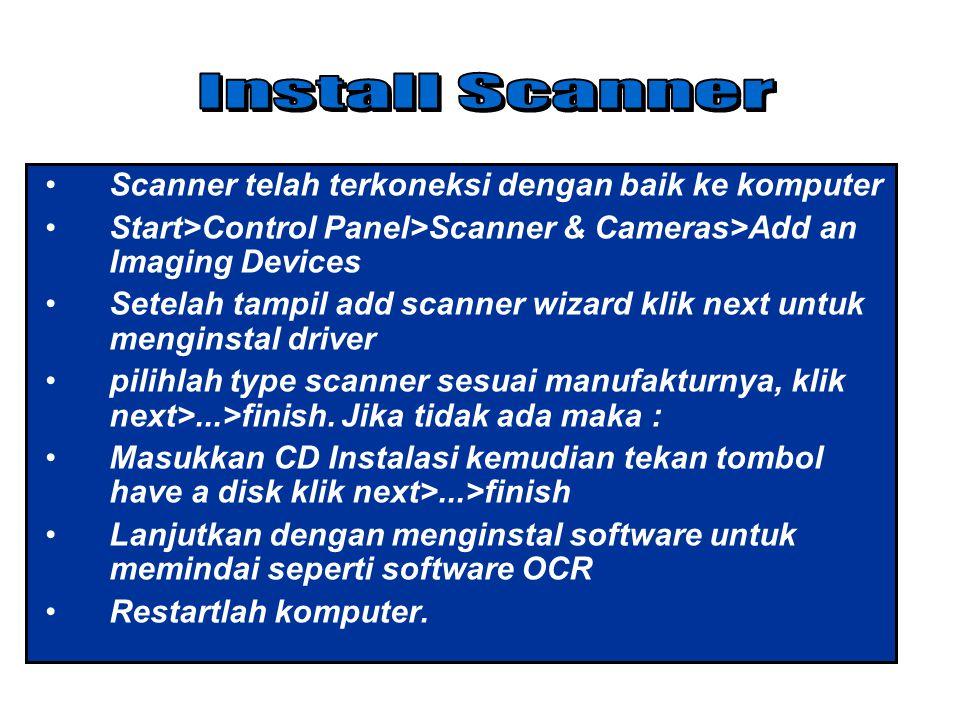 Install Scanner Scanner telah terkoneksi dengan baik ke komputer