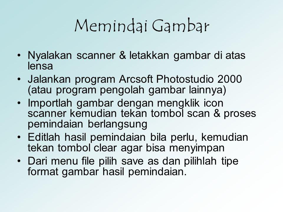 Memindai Gambar Nyalakan scanner & letakkan gambar di atas lensa
