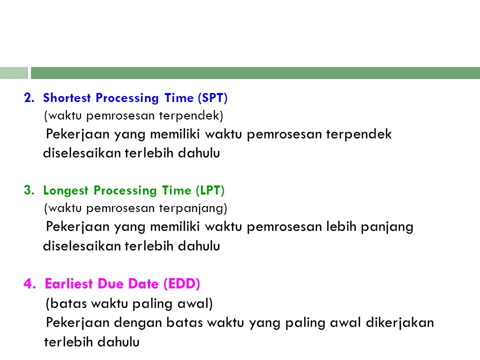 4. Earliest Due Date (EDD) (batas waktu paling awal)