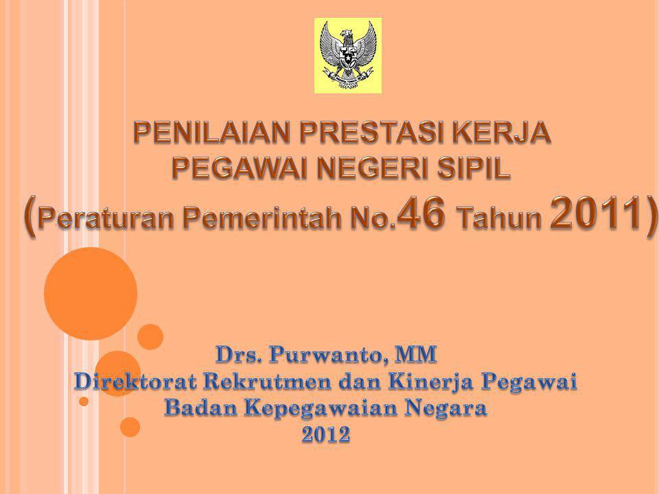 (Peraturan Pemerintah No.46 Tahun 2011)