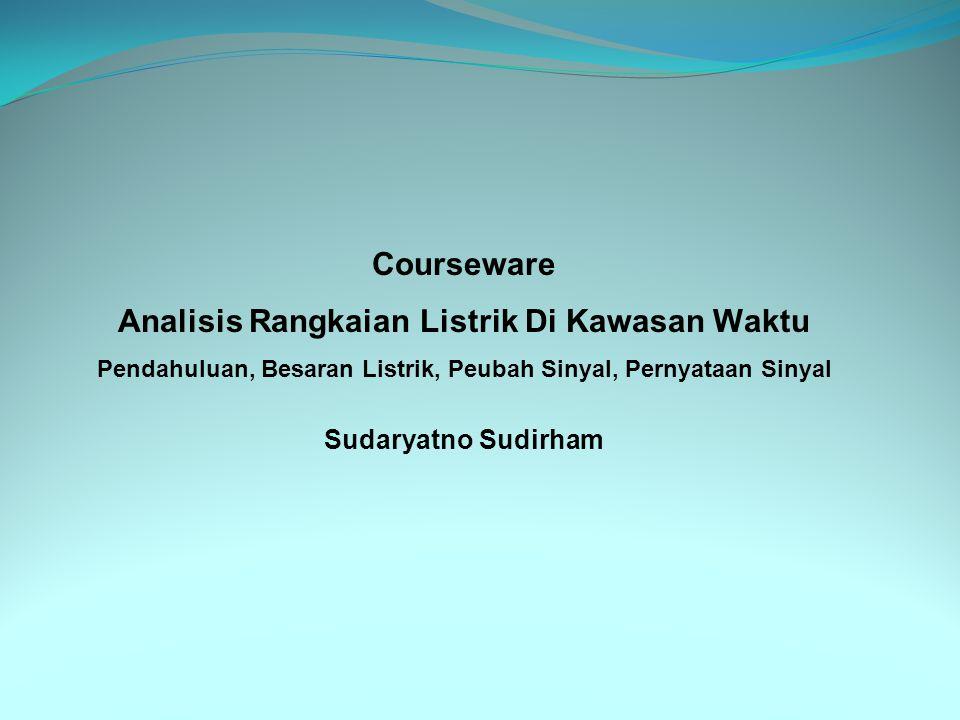 Courseware Analisis Rangkaian Listrik Di Kawasan Waktu