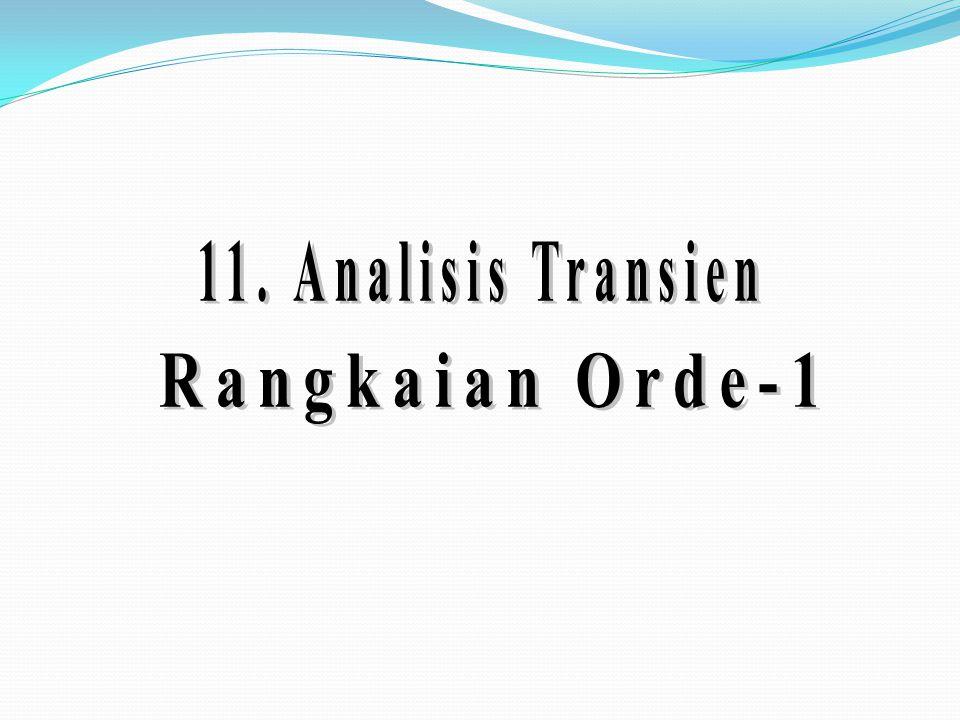11. Analisis Transien Rangkaian Orde-1