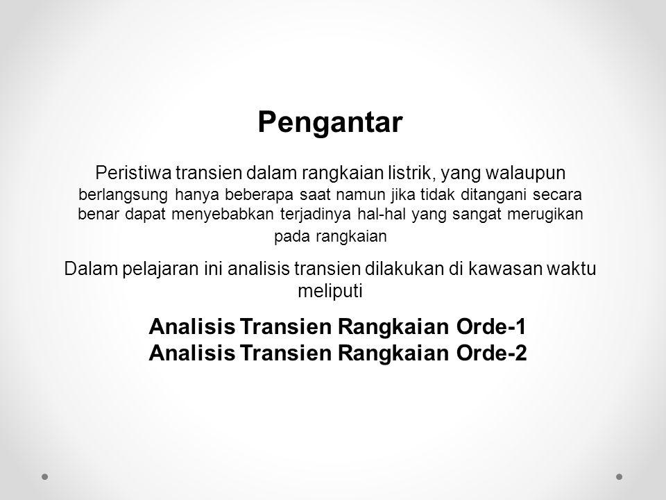 Analisis Transien Rangkaian Orde-1 Analisis Transien Rangkaian Orde-2