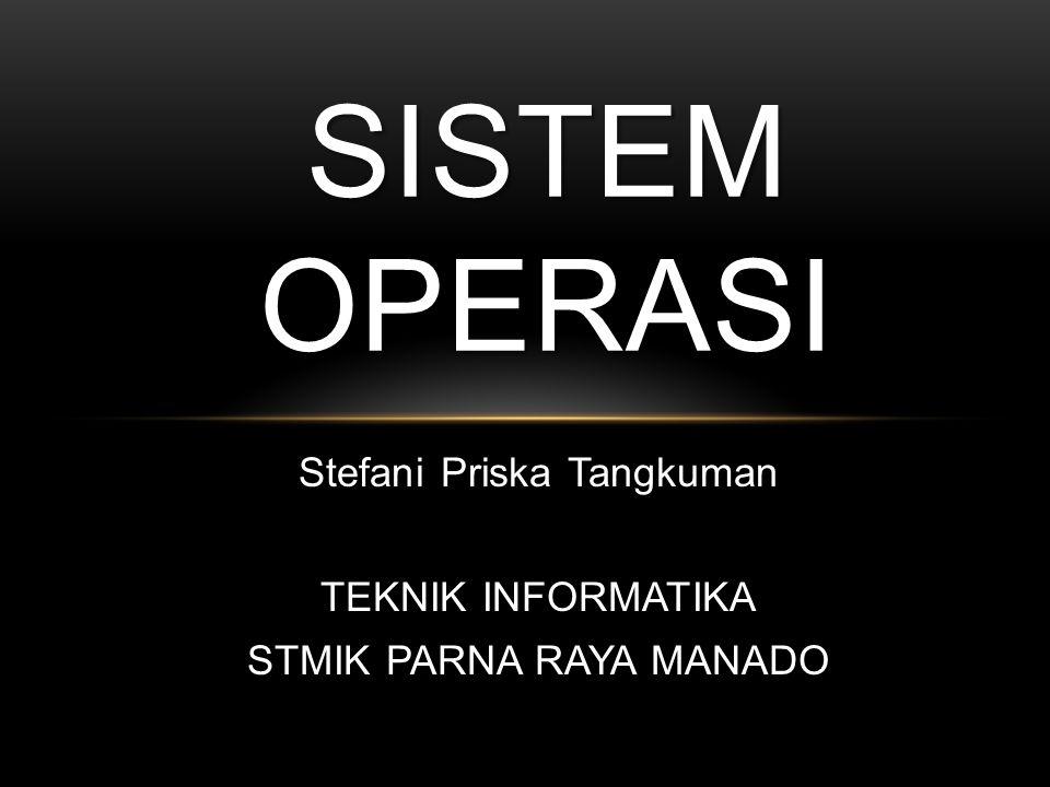 Stefani Priska Tangkuman TEKNIK INFORMATIKA STMIK PARNA RAYA MANADO