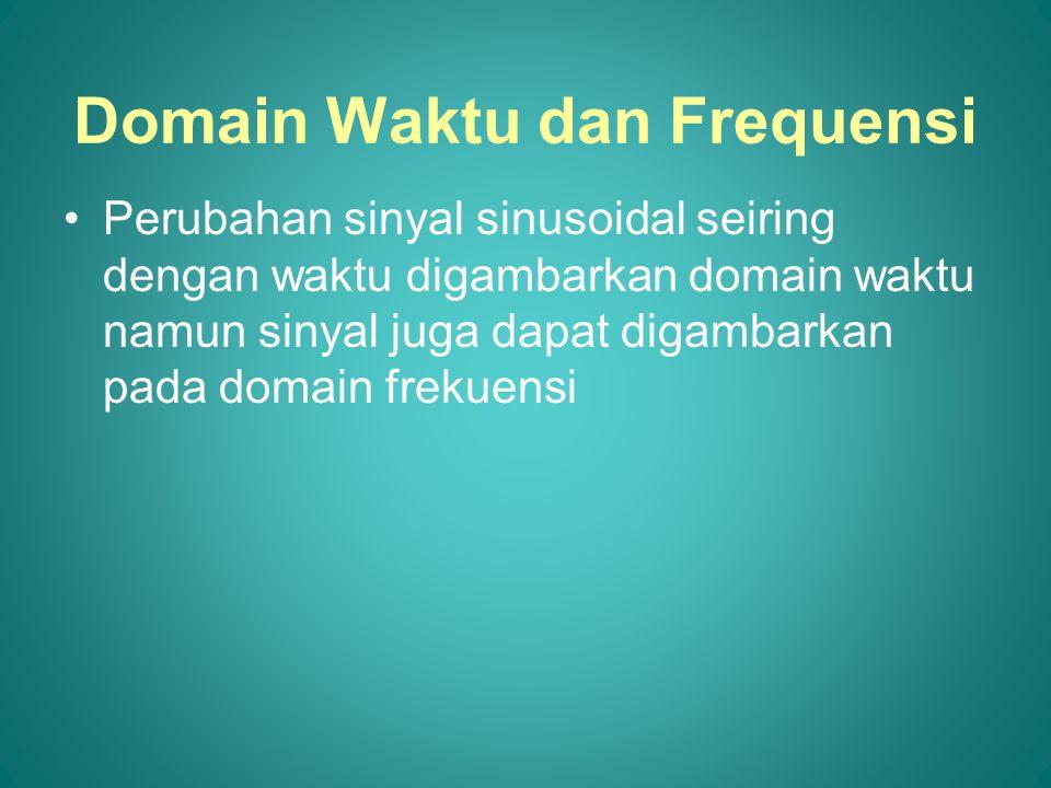 Domain Waktu dan Frequensi