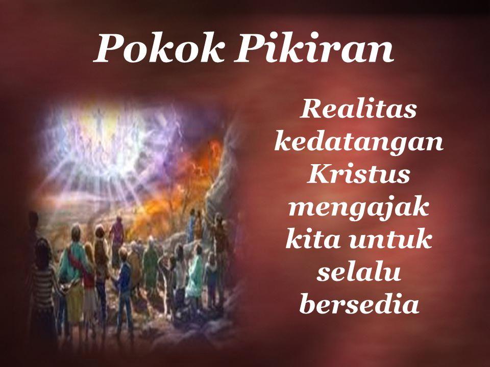 Realitas kedatangan Kristus mengajak kita untuk selalu bersedia