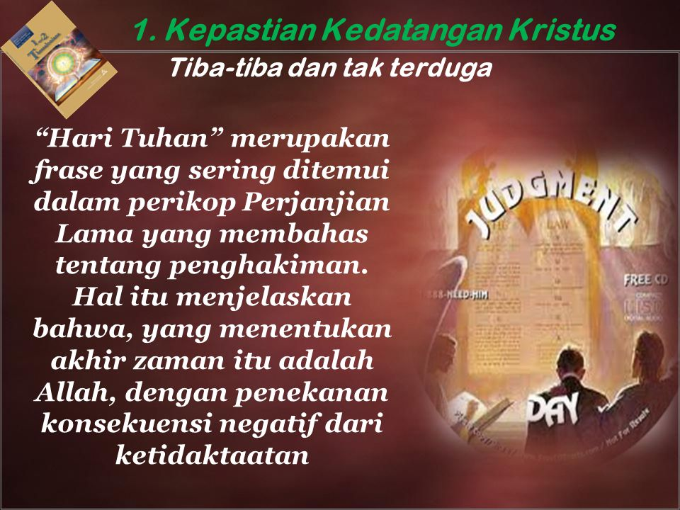 1. Kepastian Kedatangan Kristus Tiba-tiba dan tak terduga