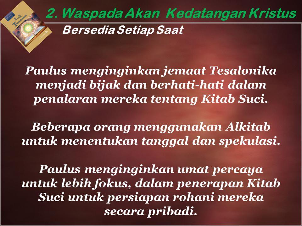 2. Waspada Akan Kedatangan Kristus Bersedia Setiap Saat