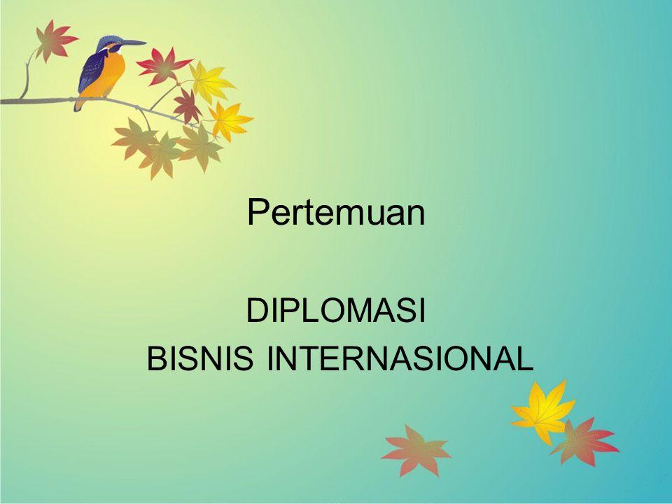 DIPLOMASI BISNIS INTERNASIONAL