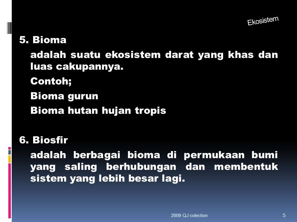 5. Bioma adalah suatu ekosistem darat yang khas dan luas cakupannya