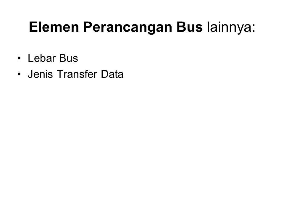 Elemen Perancangan Bus lainnya: