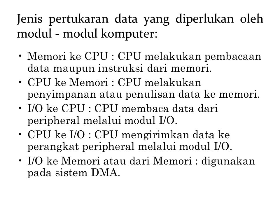 Jenis pertukaran data yang diperlukan oleh modul - modul komputer: