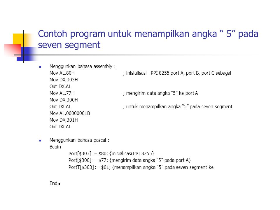 Contoh program untuk menampilkan angka 5 pada seven segment