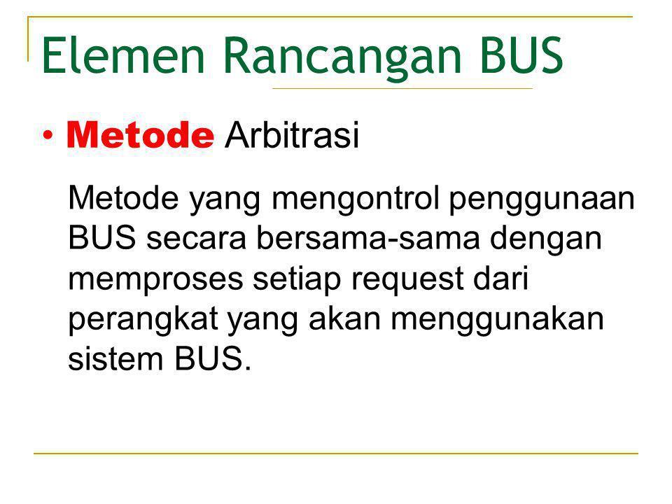 Elemen Rancangan BUS Metode Arbitrasi