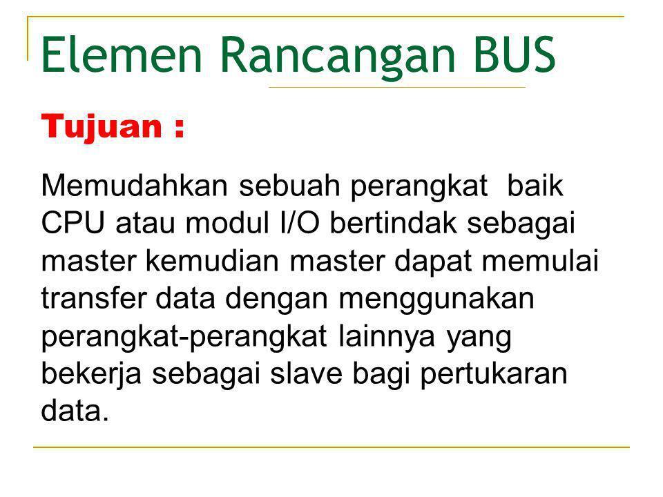 Elemen Rancangan BUS Tujuan :