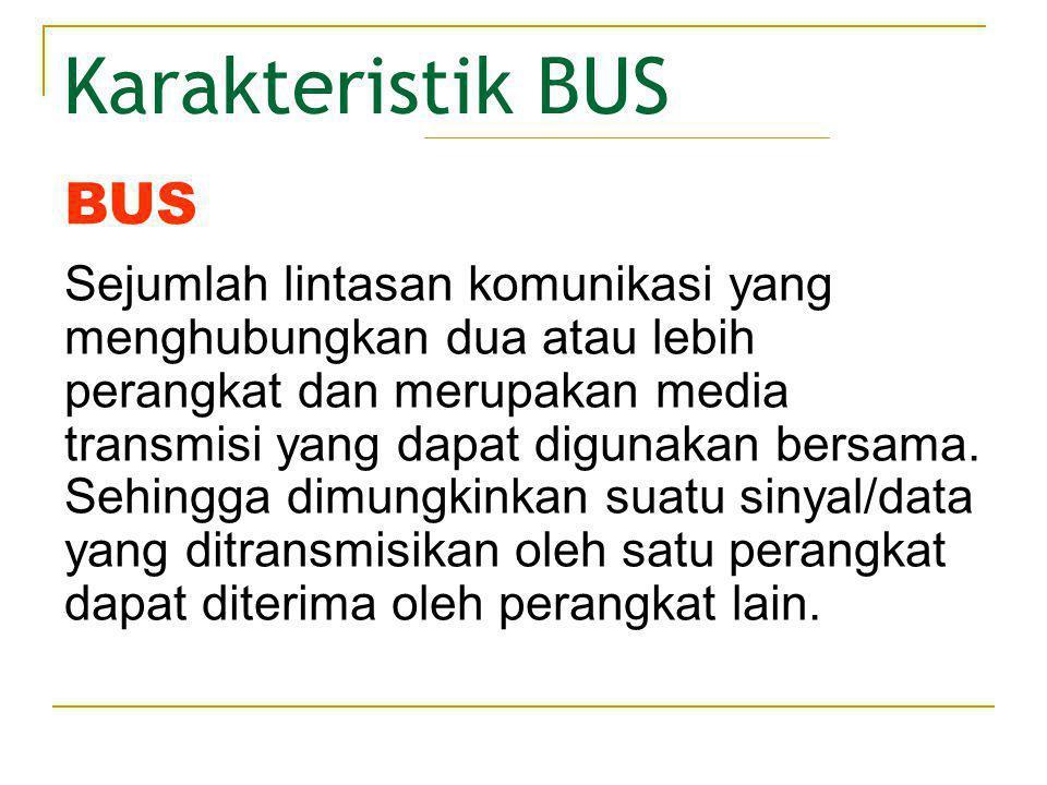 Karakteristik BUS BUS.