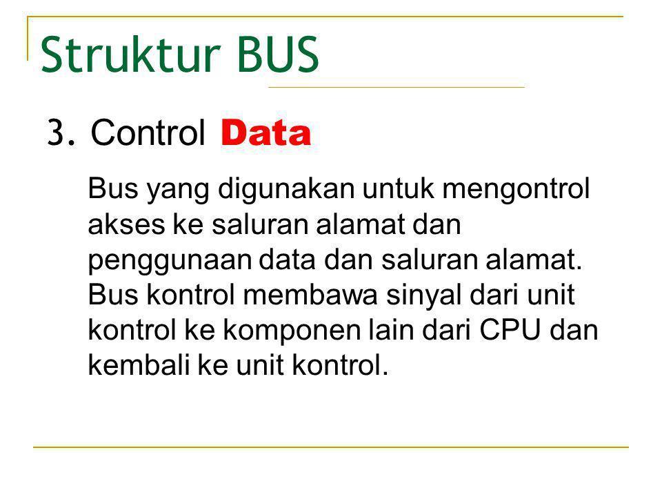 Struktur BUS 3. Control Data