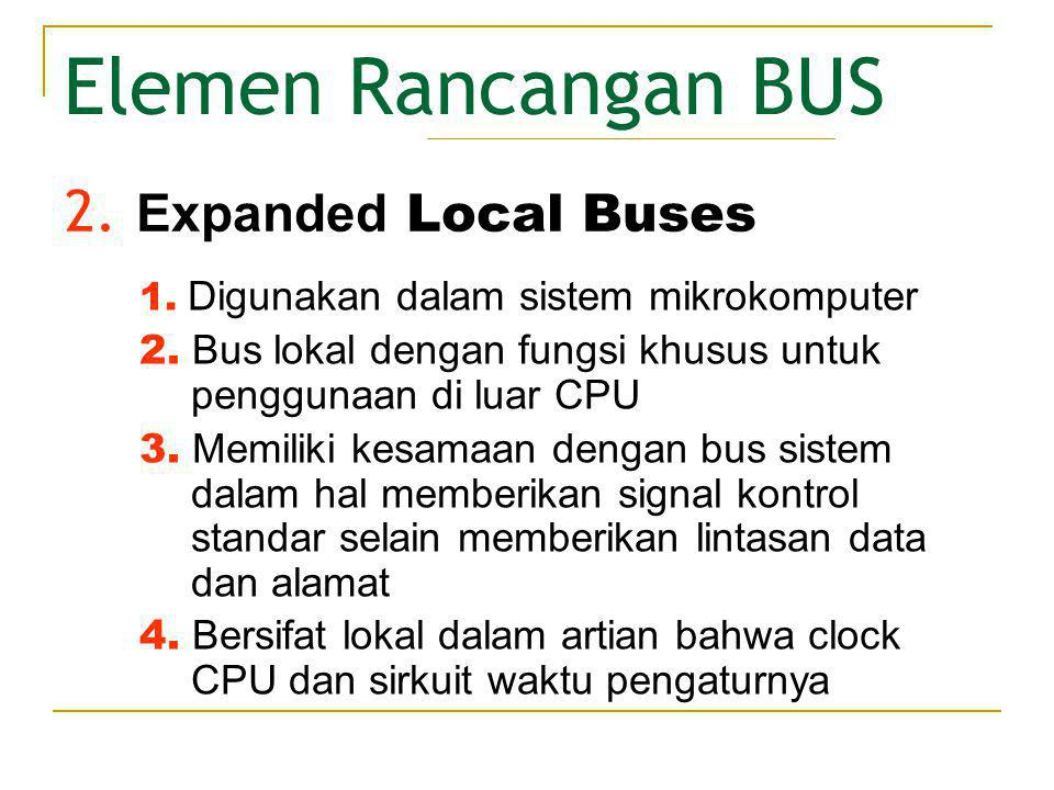 Elemen Rancangan BUS 2. Expanded Local Buses