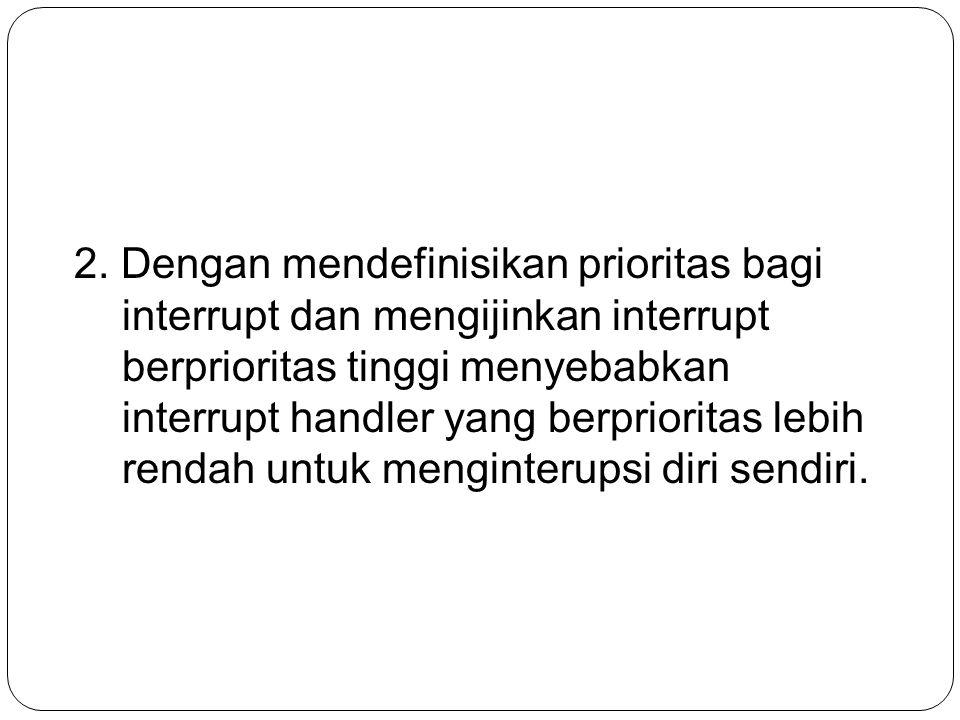 2. Dengan mendefinisikan prioritas bagi