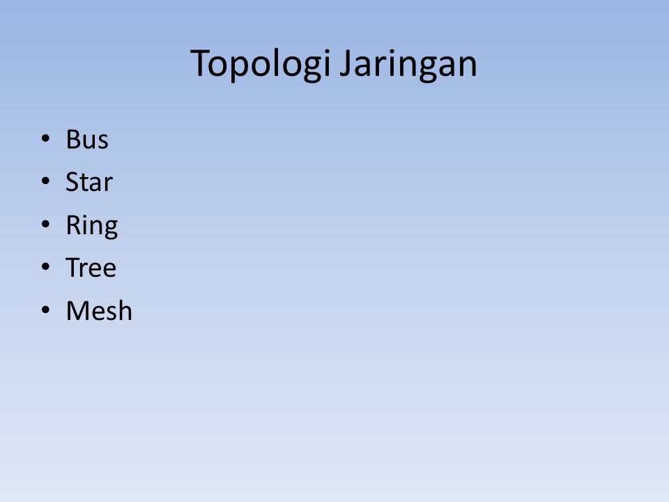 Topologi Jaringan Bus Star Ring Tree Mesh