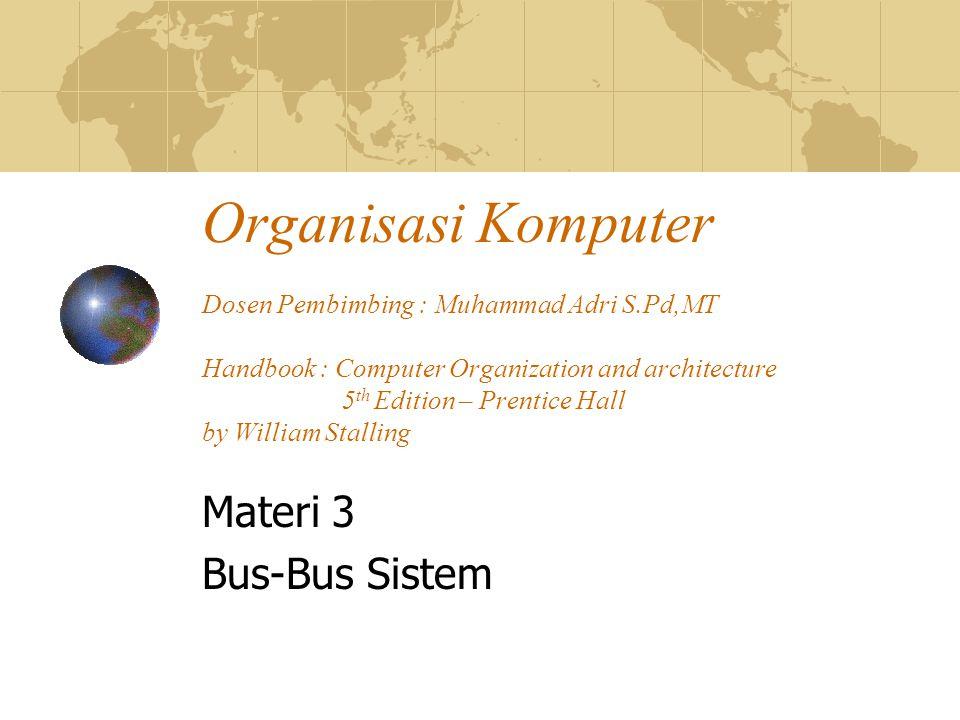 Organisasi Komputer Dosen Pembimbing : Muhammad Adri S