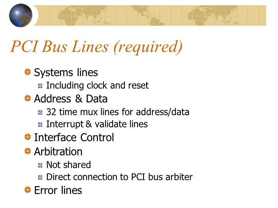 PCI Bus Lines (required)