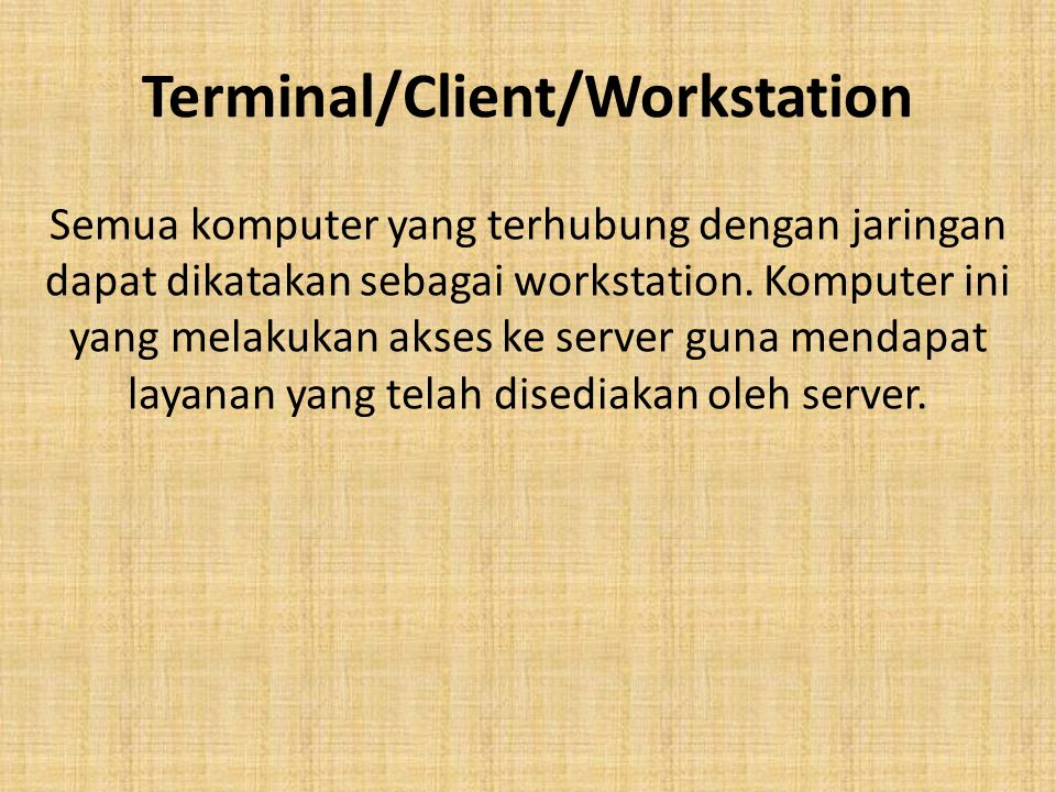 Terminal/Client/Workstation