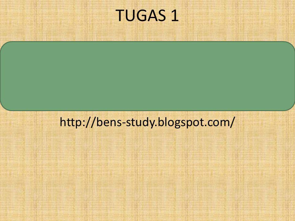 TUGAS 1 http://bens-study.blogspot.com/