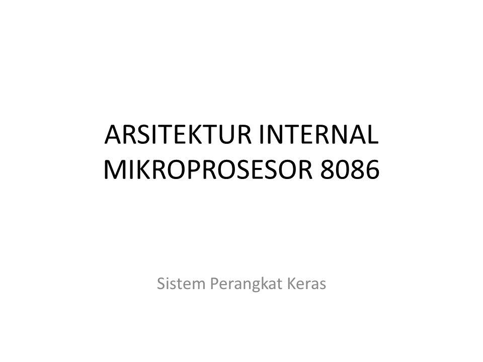 ARSITEKTUR INTERNAL MIKROPROSESOR 8086