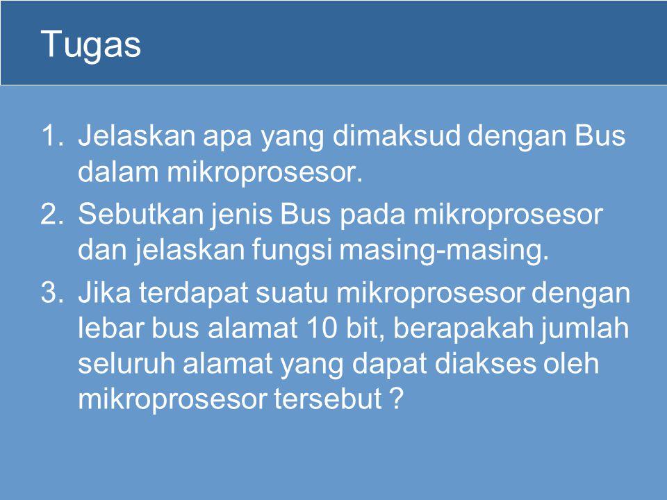 Tugas Jelaskan apa yang dimaksud dengan Bus dalam mikroprosesor.