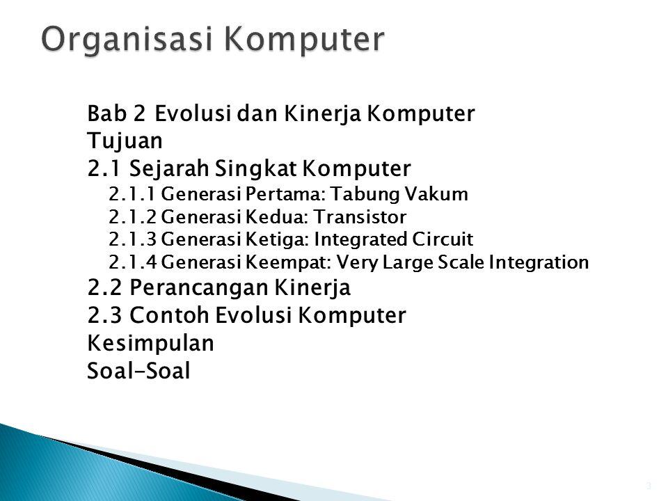 Organisasi Komputer Bab 2 Evolusi dan Kinerja Komputer Tujuan