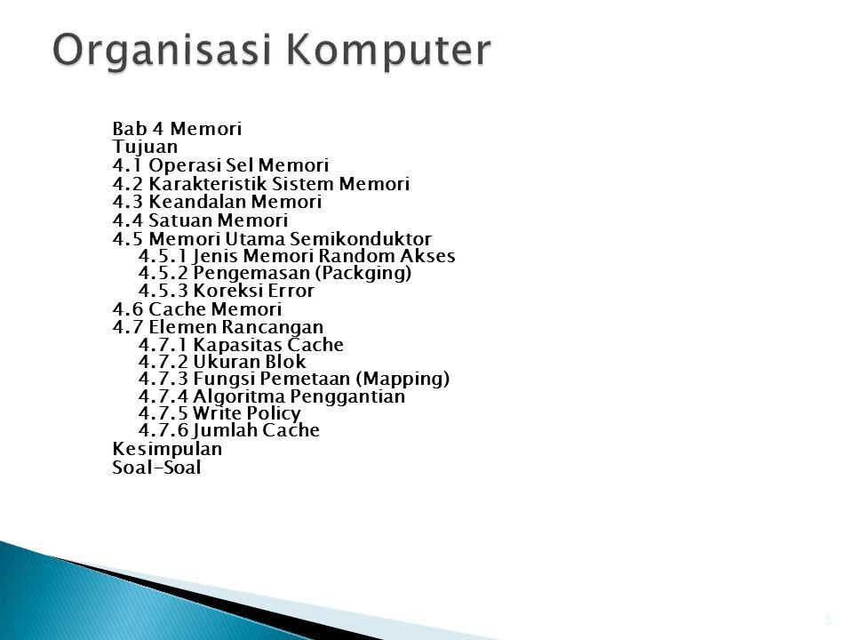 Organisasi Komputer Bab 4 Memori Tujuan 4.1 Operasi Sel Memori