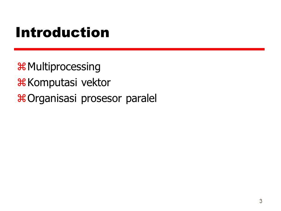 Introduction Multiprocessing Komputasi vektor