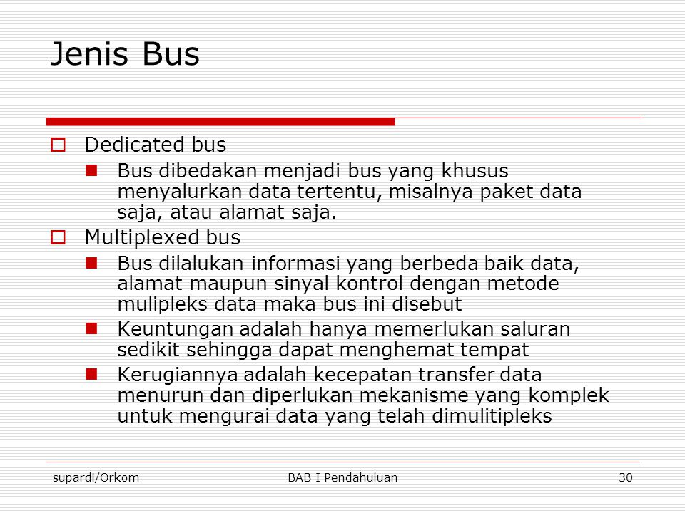 Jenis Bus Dedicated bus Multiplexed bus