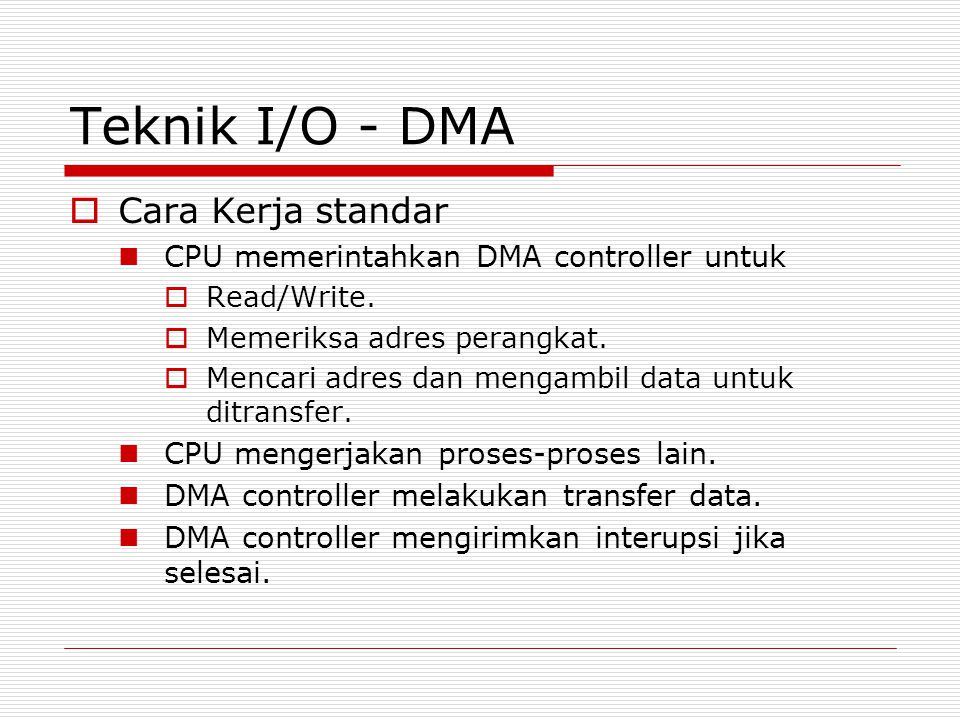Teknik I/O - DMA Cara Kerja standar