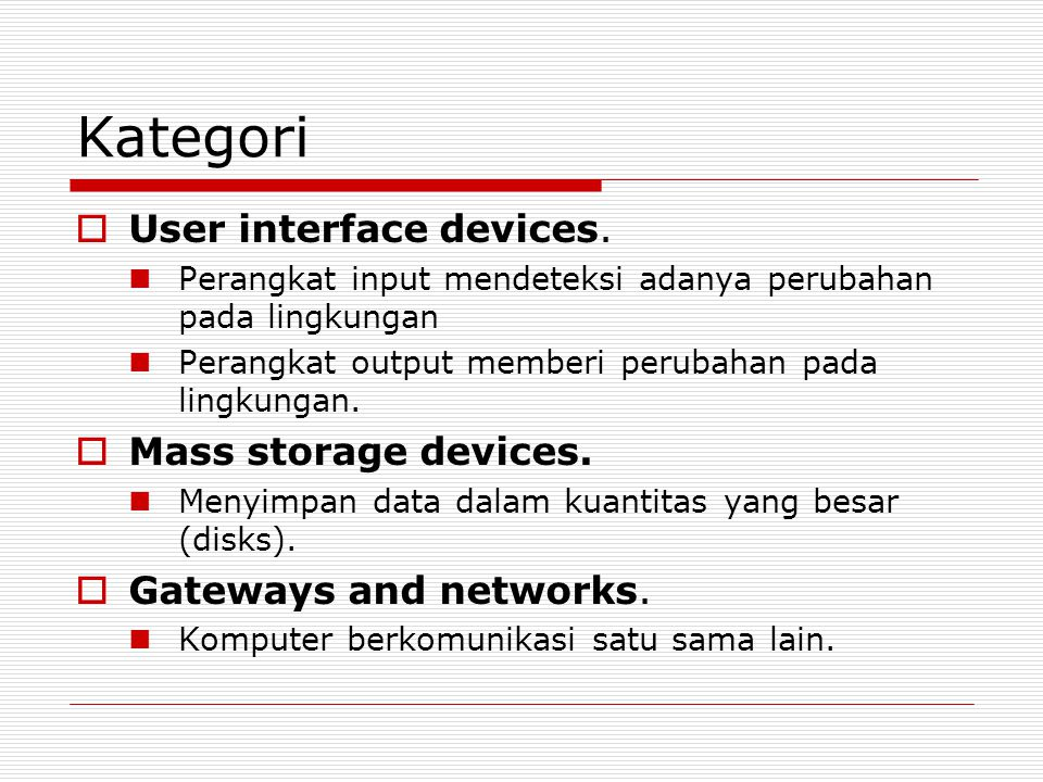 Kategori User interface devices. Mass storage devices.