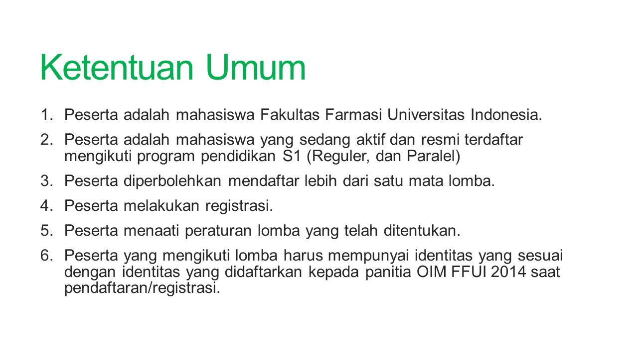Ketentuan Umum Peserta adalah mahasiswa Fakultas Farmasi Universitas Indonesia.