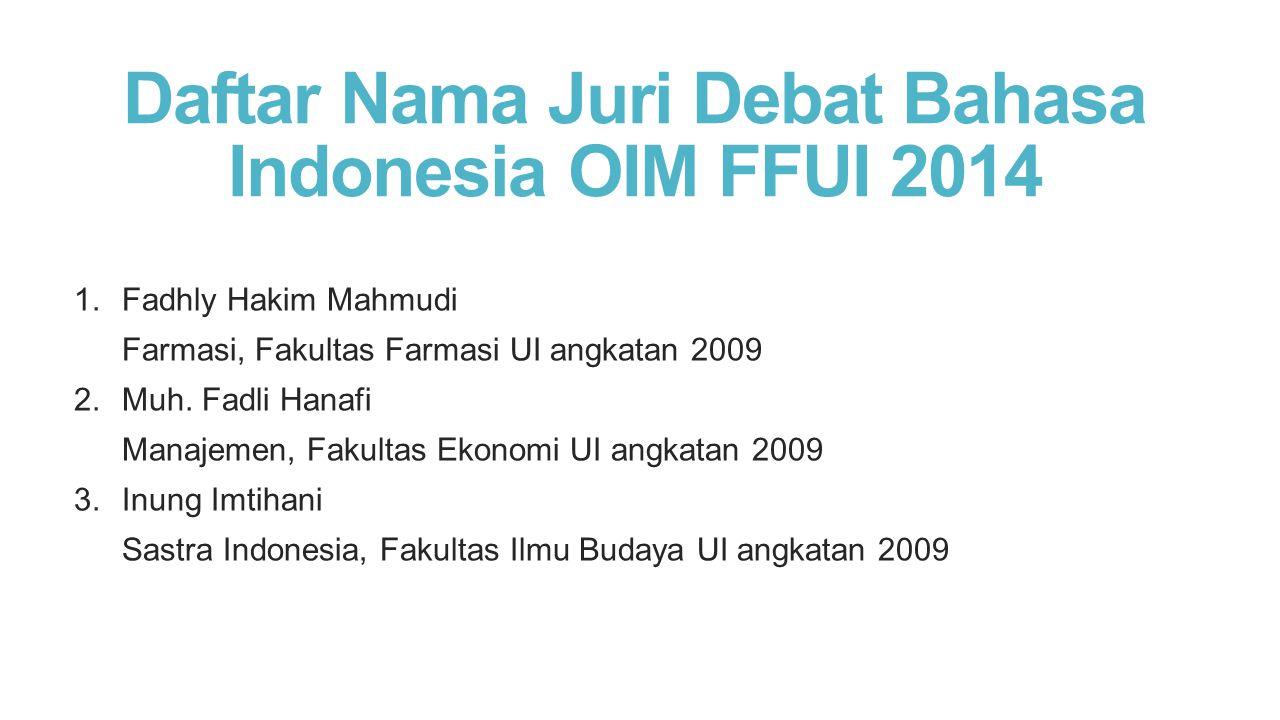 Daftar Nama Juri Debat Bahasa Indonesia OIM FFUI 2014
