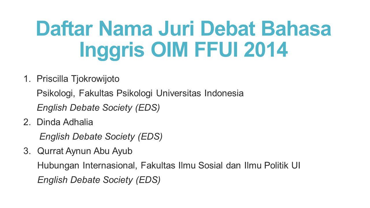 Daftar Nama Juri Debat Bahasa Inggris OIM FFUI 2014