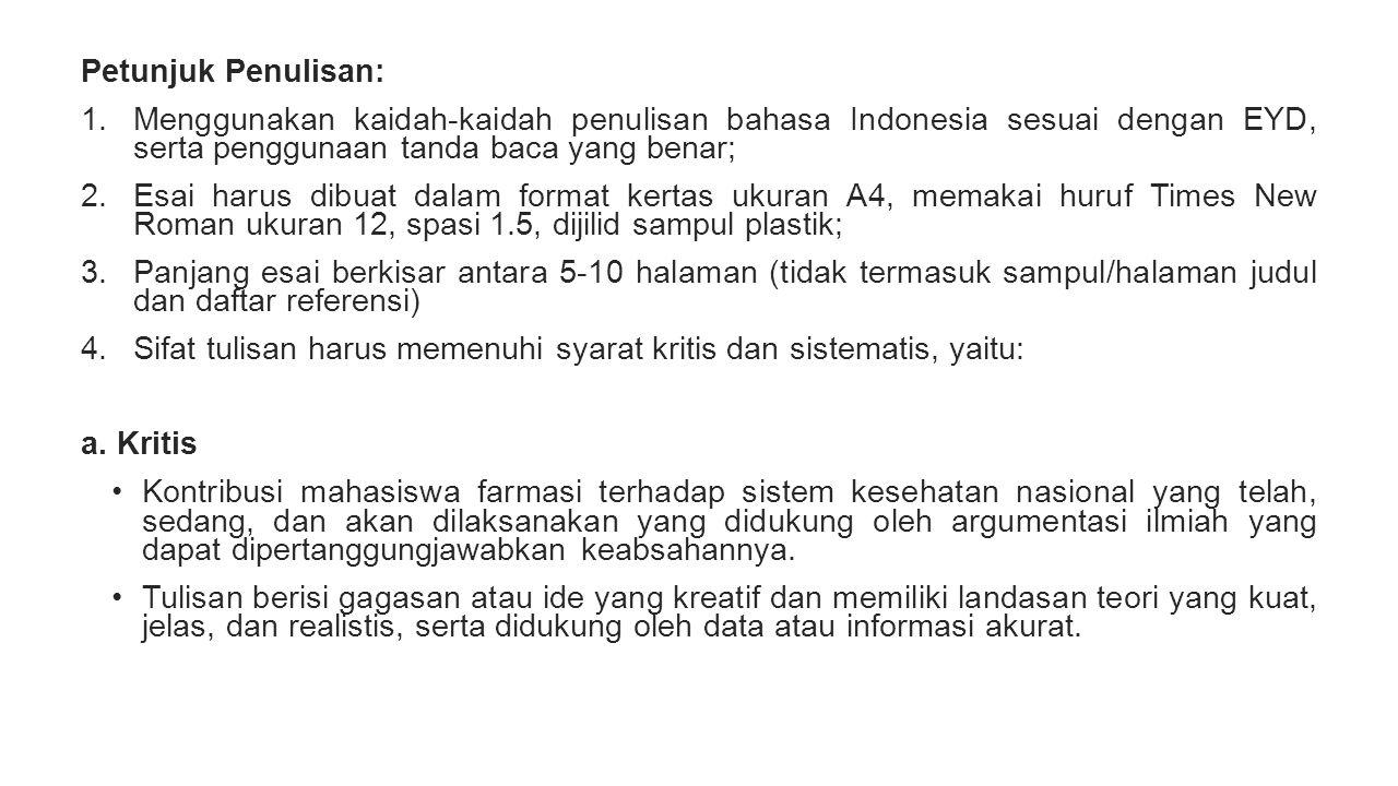 Petunjuk Penulisan: Menggunakan kaidah-kaidah penulisan bahasa Indonesia sesuai dengan EYD, serta penggunaan tanda baca yang benar;
