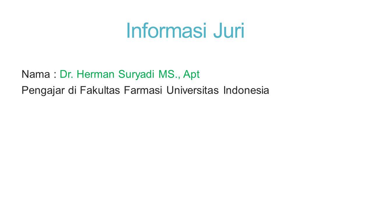 Informasi Juri Nama : Dr. Herman Suryadi MS., Apt