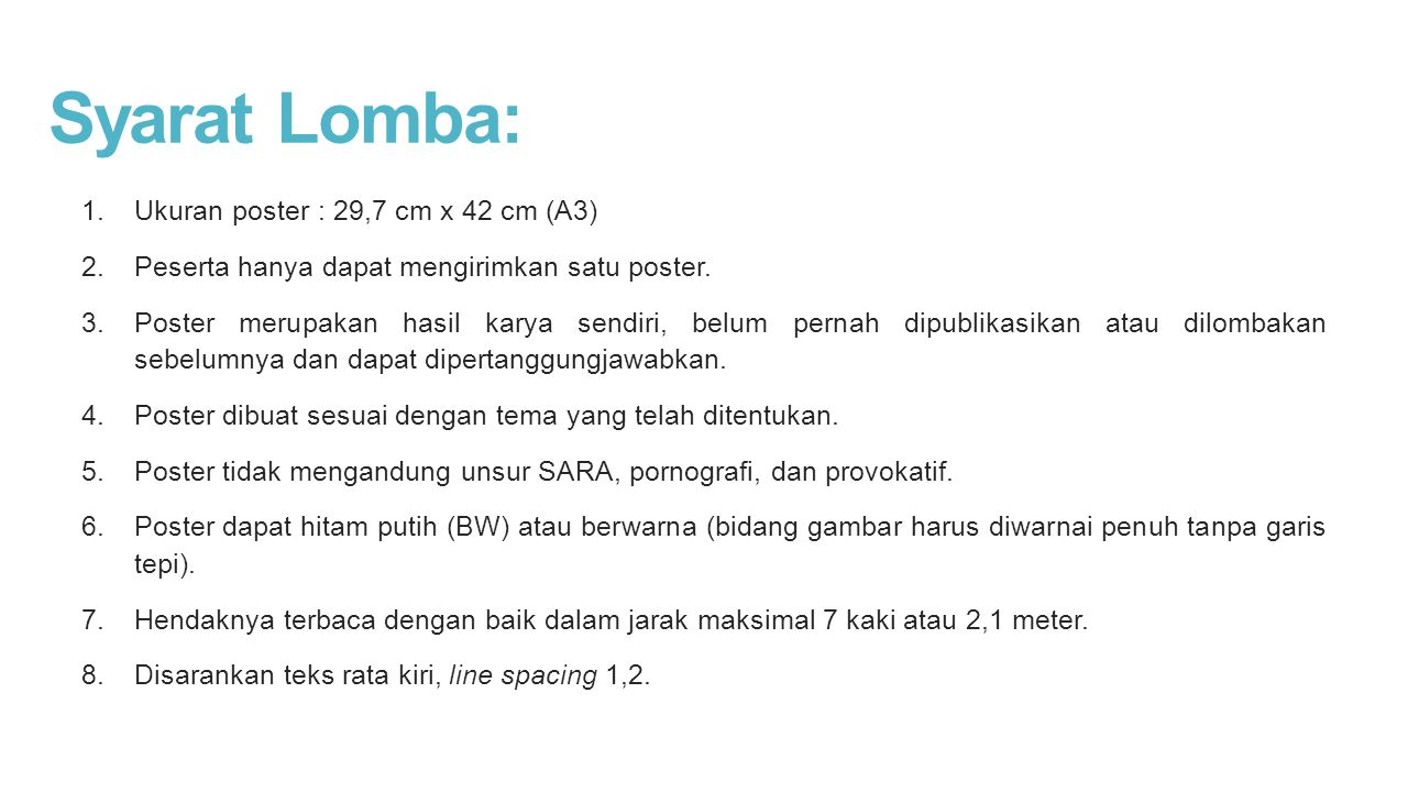Syarat Lomba: Ukuran poster : 29,7 cm x 42 cm (A3)