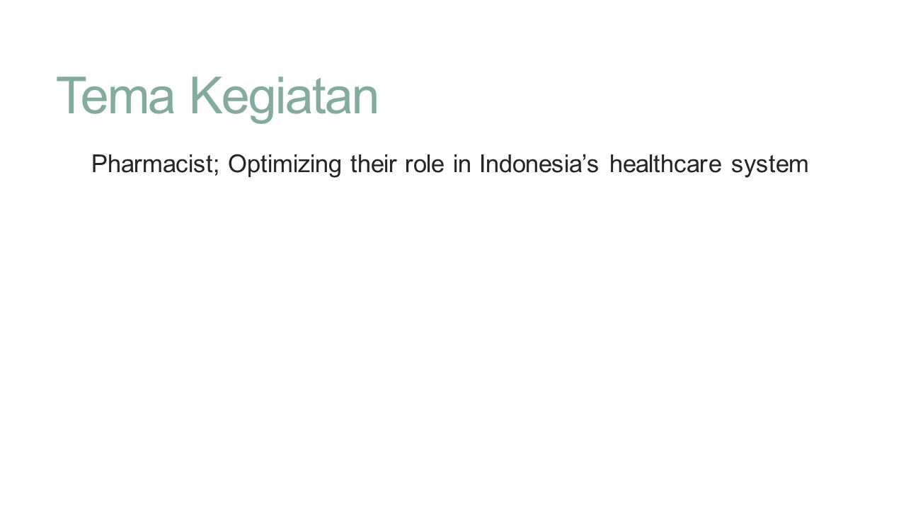 Pharmacist; Optimizing their role in Indonesia's healthcare system